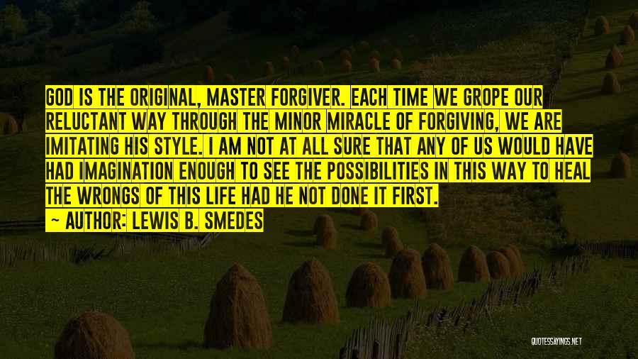 Miracle Of Life Quotes By Lewis B. Smedes