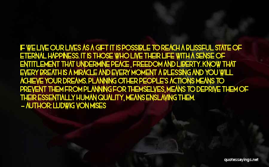 Miracle Of Life Quotes By Ludwig Von Mises