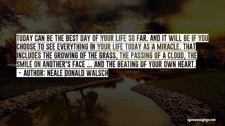 Miracle Of Life Quotes By Neale Donald Walsch