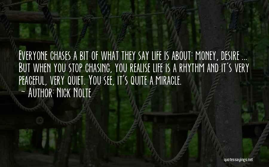 Miracle Of Life Quotes By Nick Nolte
