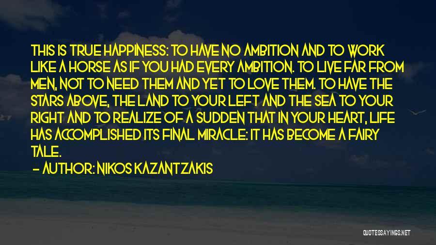 Miracle Of Life Quotes By Nikos Kazantzakis