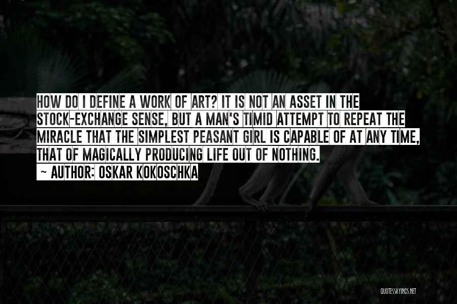 Miracle Of Life Quotes By Oskar Kokoschka