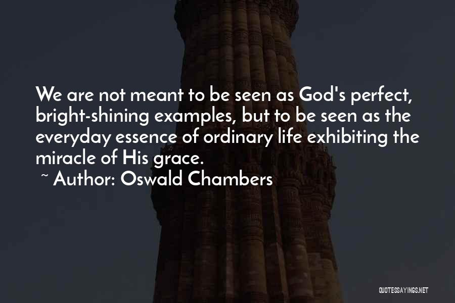 Miracle Of Life Quotes By Oswald Chambers
