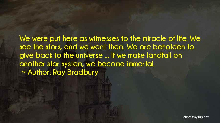 Miracle Of Life Quotes By Ray Bradbury