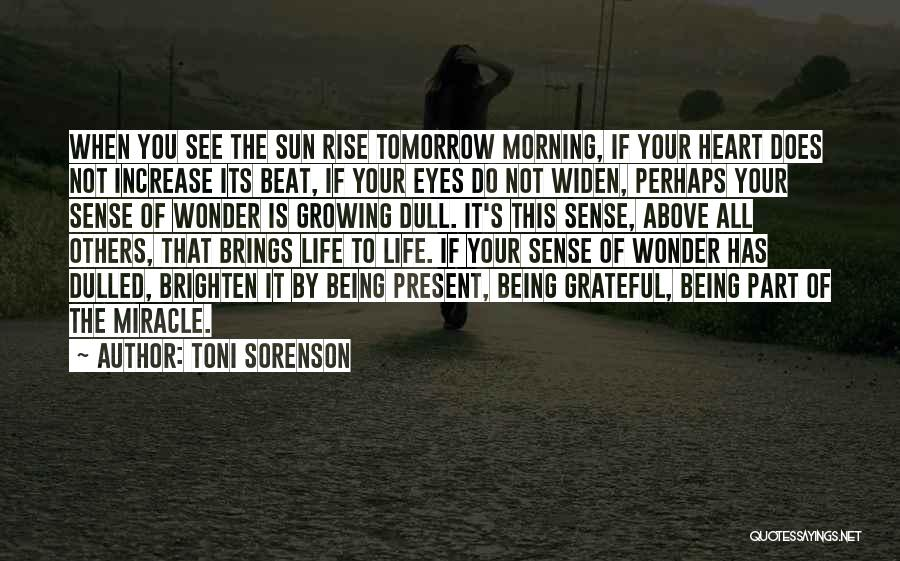 Miracle Of Life Quotes By Toni Sorenson