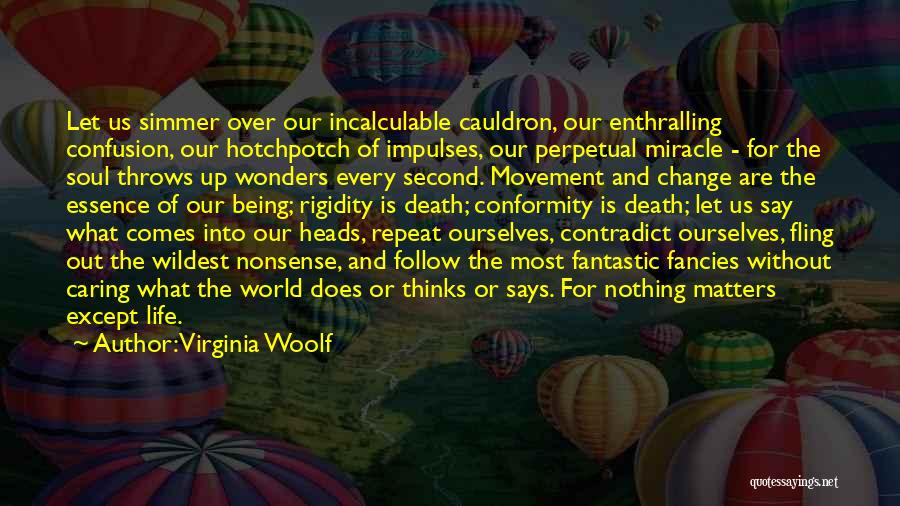 Miracle Of Life Quotes By Virginia Woolf