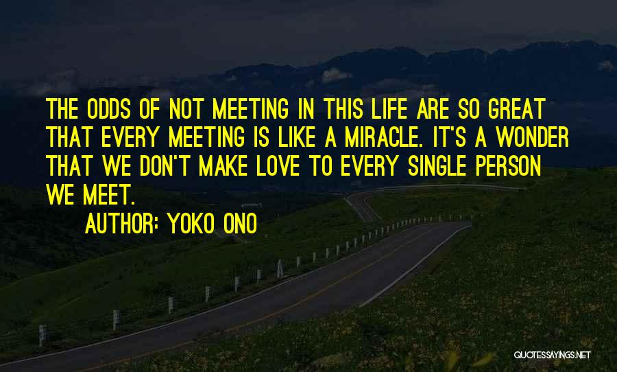 Miracle Of Life Quotes By Yoko Ono