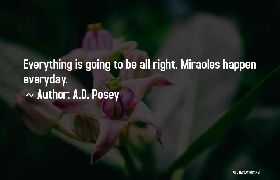 Miracles Happen Quotes By A.D. Posey