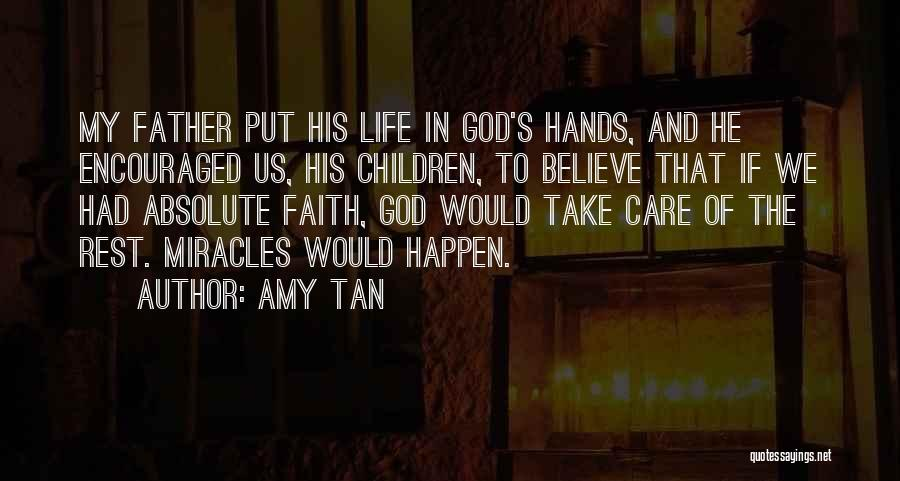 Miracles Happen Quotes By Amy Tan