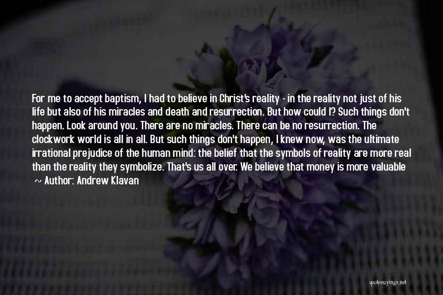 Miracles Happen Quotes By Andrew Klavan