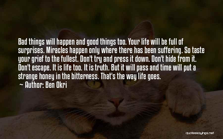Miracles Happen Quotes By Ben Okri