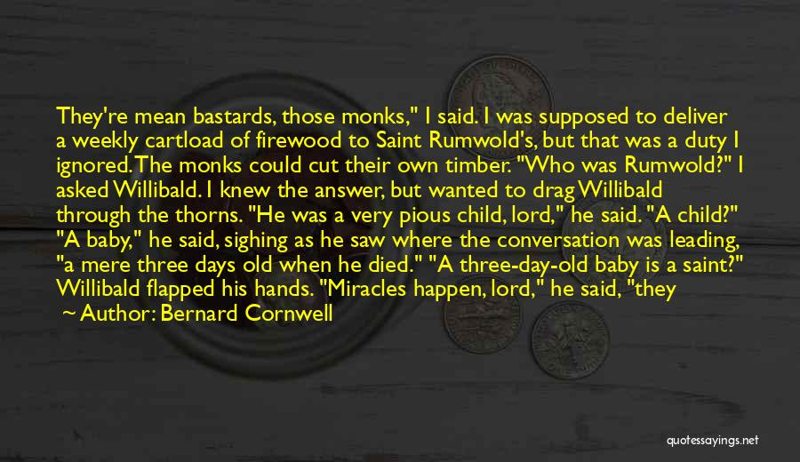 Miracles Happen Quotes By Bernard Cornwell