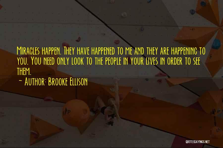Miracles Happen Quotes By Brooke Ellison