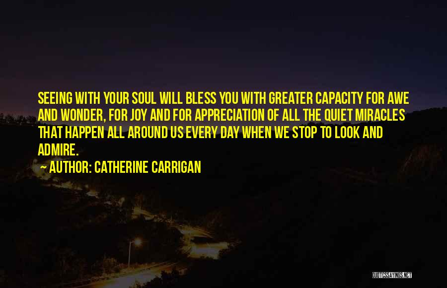 Miracles Happen Quotes By Catherine Carrigan