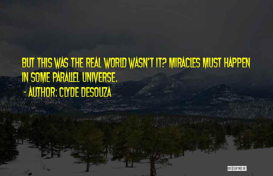 Miracles Happen Quotes By Clyde DeSouza