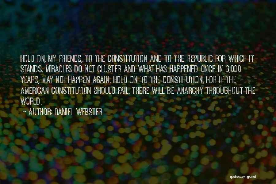 Miracles Happen Quotes By Daniel Webster