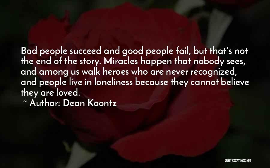 Miracles Happen Quotes By Dean Koontz