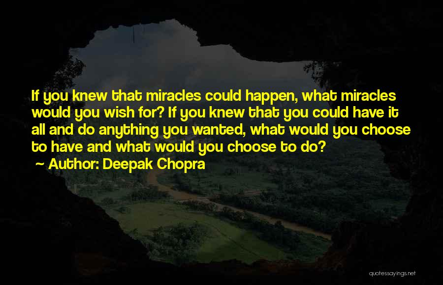 Miracles Happen Quotes By Deepak Chopra