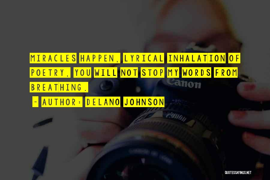 Miracles Happen Quotes By Delano Johnson