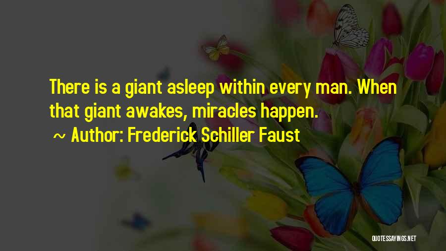 Miracles Happen Quotes By Frederick Schiller Faust