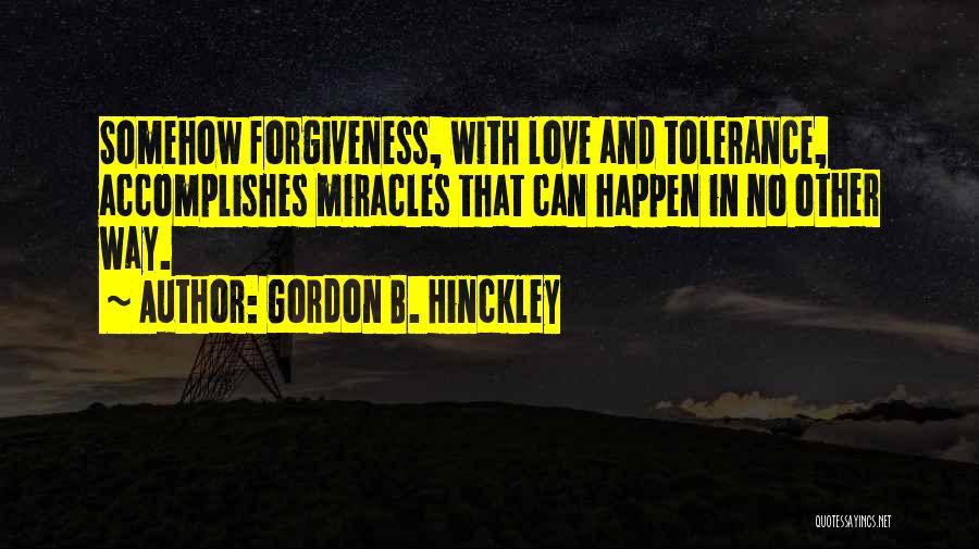 Miracles Happen Quotes By Gordon B. Hinckley