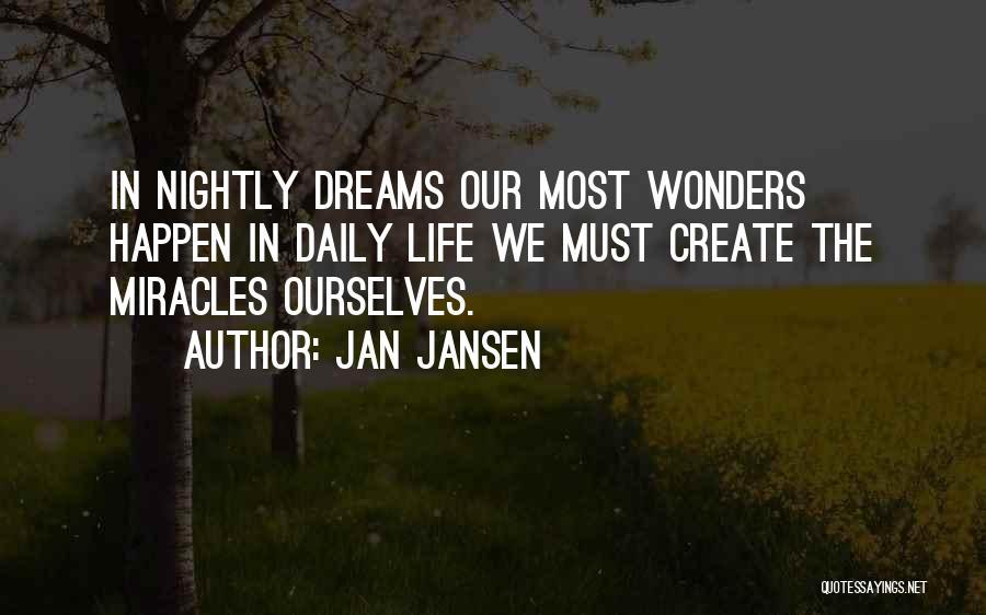 Miracles Happen Quotes By Jan Jansen
