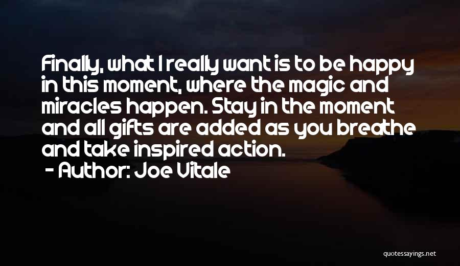 Miracles Happen Quotes By Joe Vitale