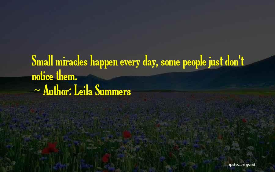 Miracles Happen Quotes By Leila Summers