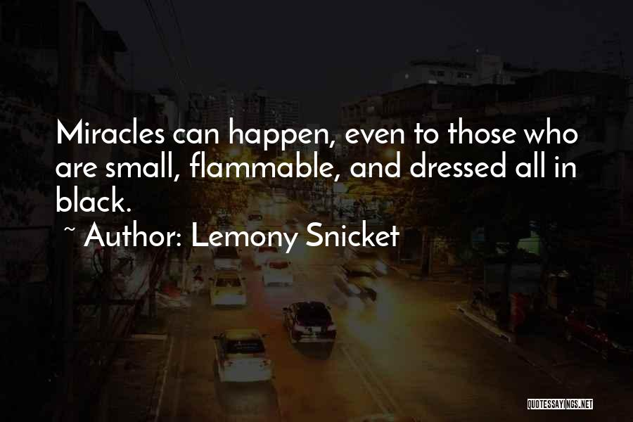 Miracles Happen Quotes By Lemony Snicket
