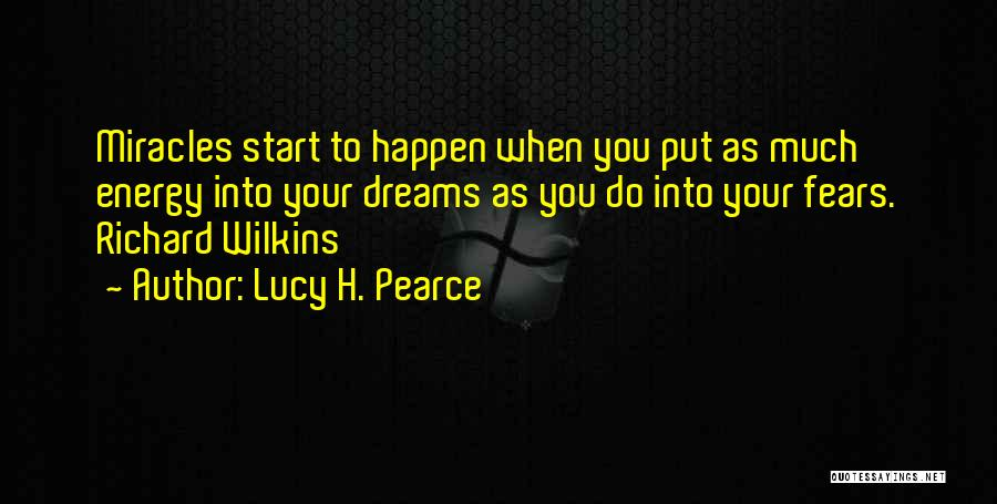 Miracles Happen Quotes By Lucy H. Pearce