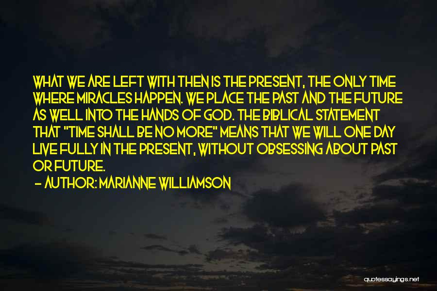 Miracles Happen Quotes By Marianne Williamson