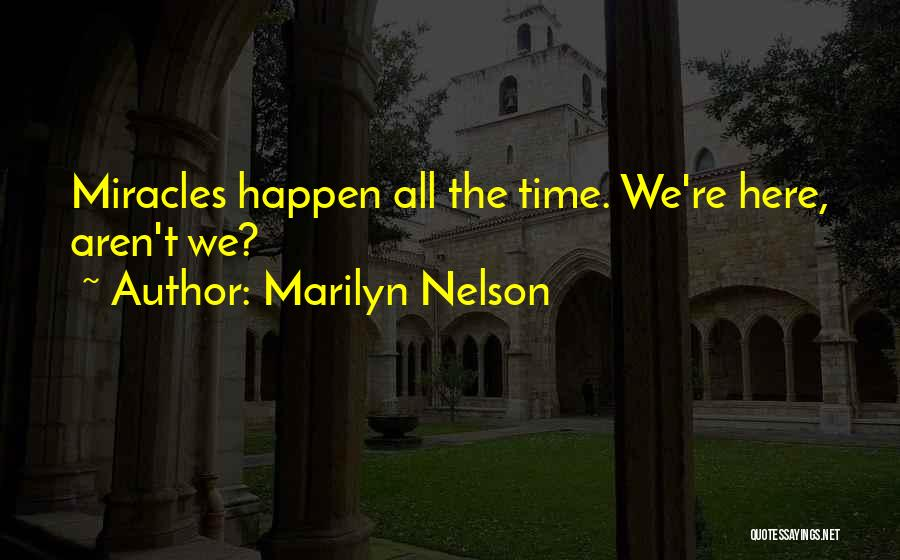 Miracles Happen Quotes By Marilyn Nelson
