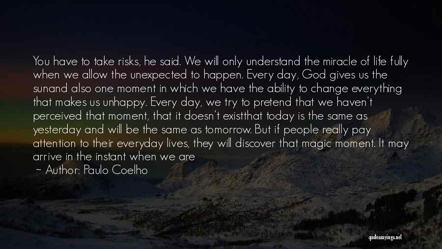 Miracles Happen Quotes By Paulo Coelho
