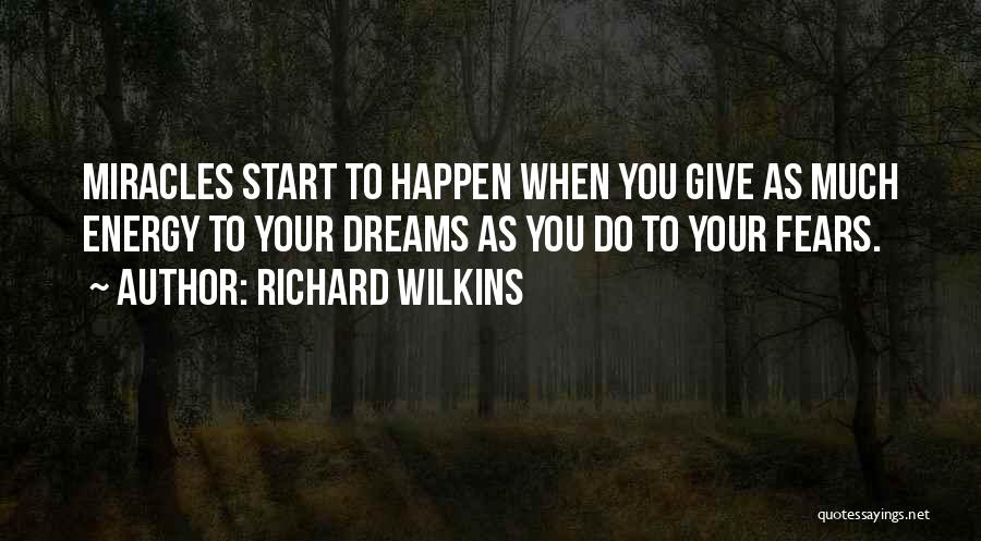Miracles Happen Quotes By Richard Wilkins