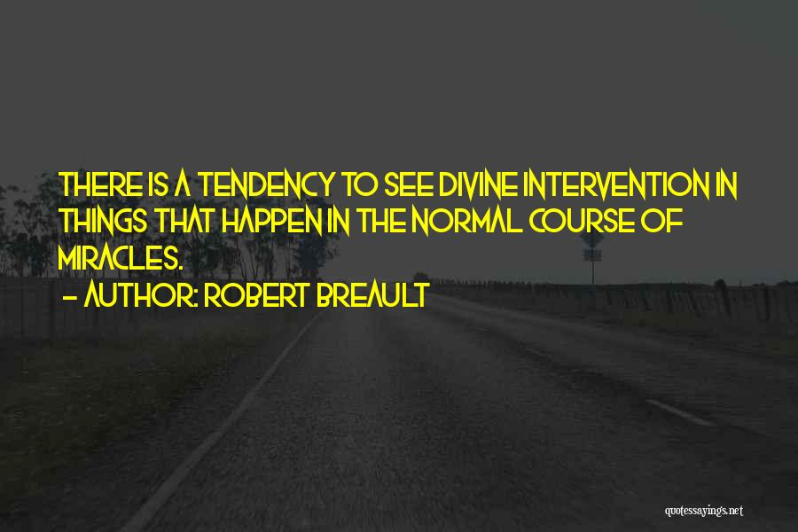 Miracles Happen Quotes By Robert Breault