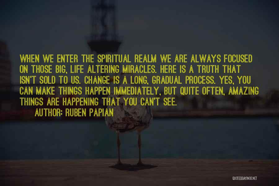Miracles Happen Quotes By Ruben Papian