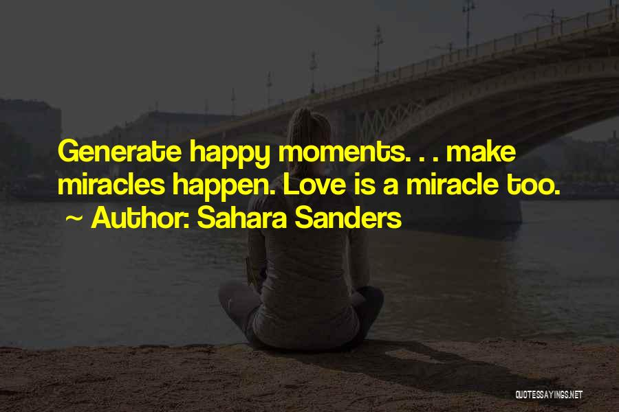 Miracles Happen Quotes By Sahara Sanders