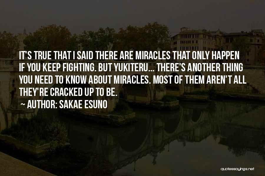 Miracles Happen Quotes By Sakae Esuno