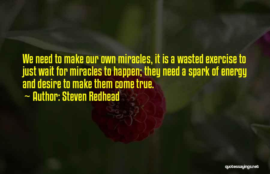 Miracles Happen Quotes By Steven Redhead