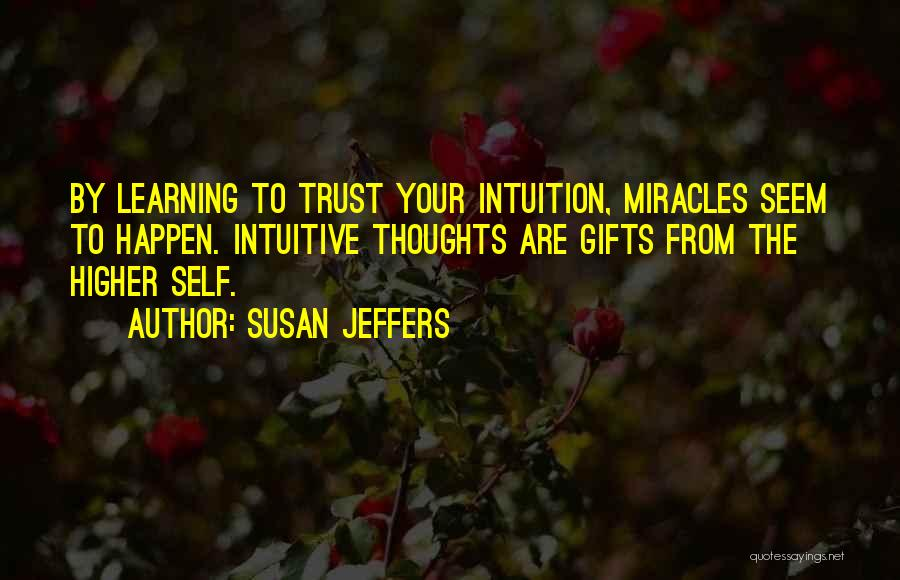 Miracles Happen Quotes By Susan Jeffers