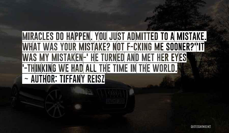 Miracles Happen Quotes By Tiffany Reisz
