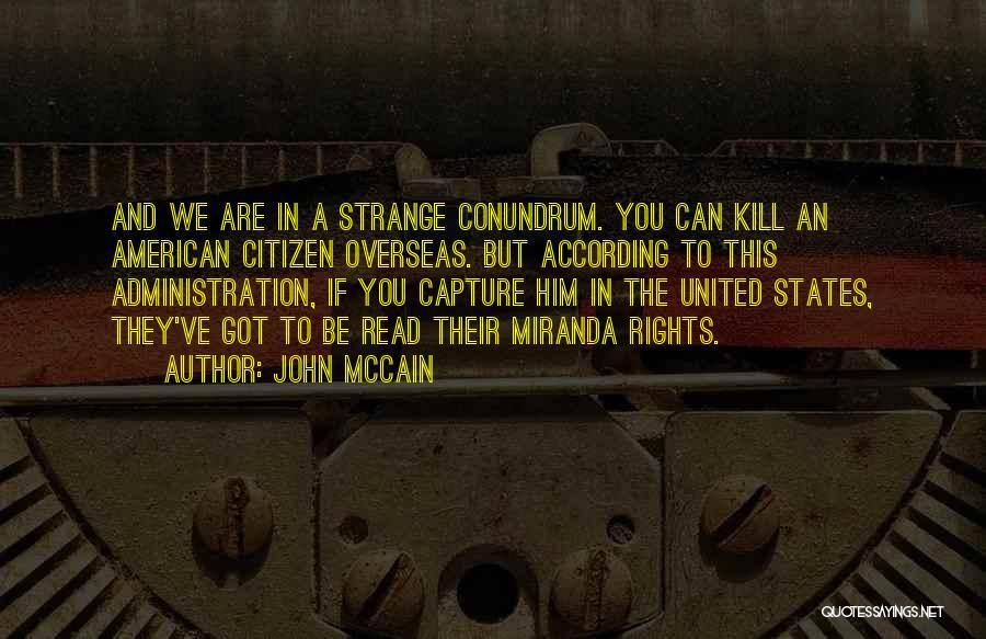 Miranda Are We Quotes By John McCain