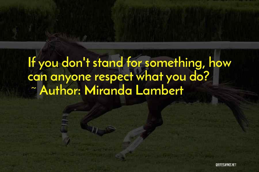Miranda Lambert Quotes 1274436