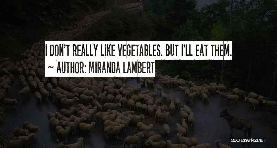 Miranda Lambert Quotes 1634967