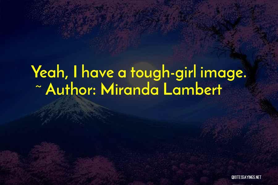 Miranda Lambert Quotes 461856