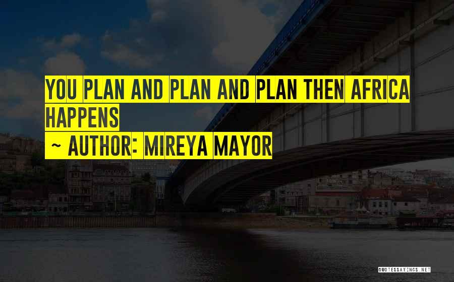 Mireya Mayor Quotes 1084773