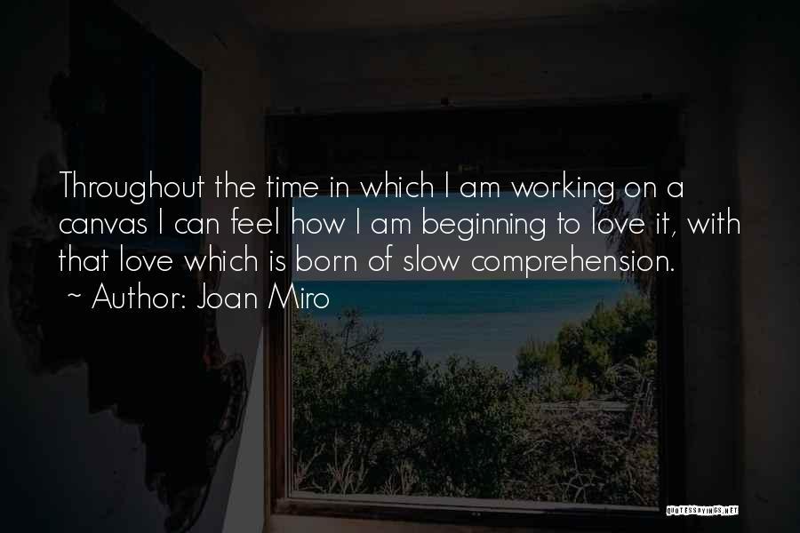 Miro Quotes By Joan Miro