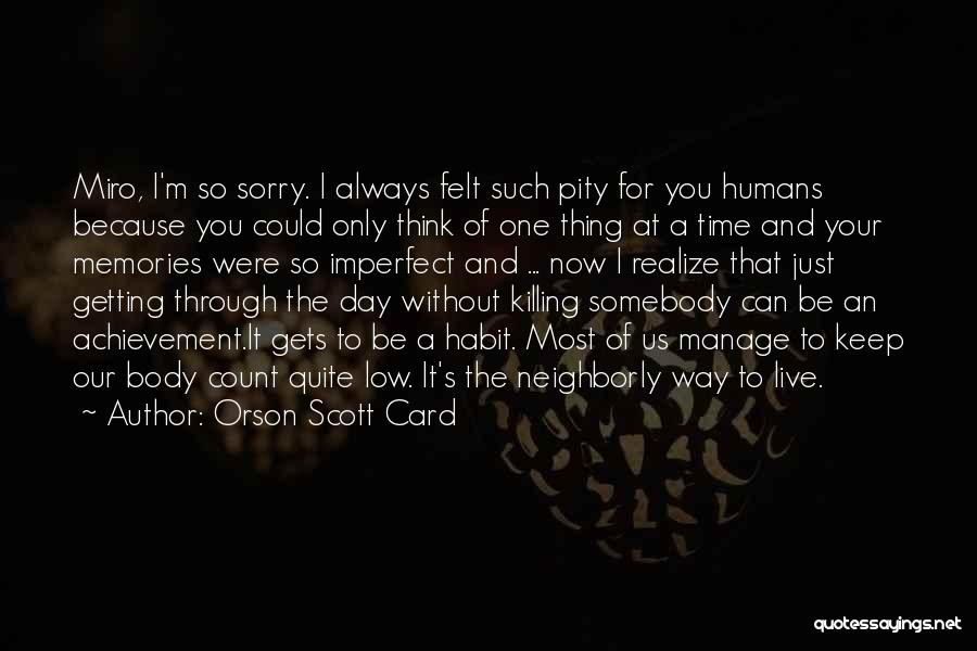 Miro Quotes By Orson Scott Card