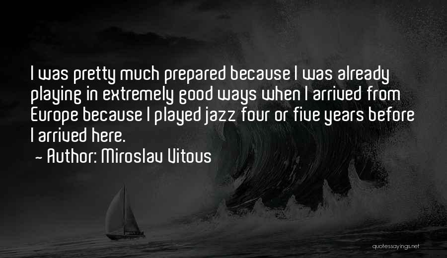 Miroslav Vitous Quotes 137057