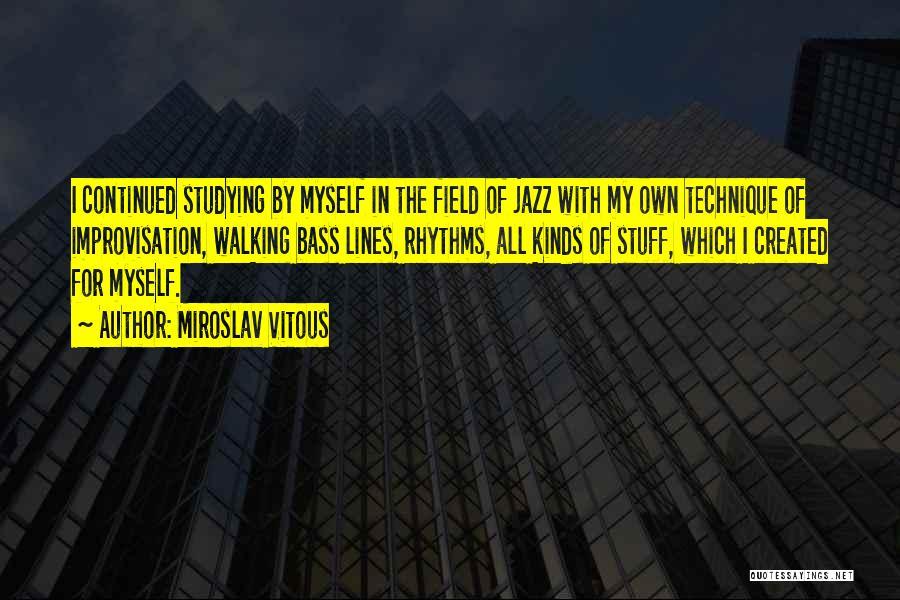 Miroslav Vitous Quotes 1541858